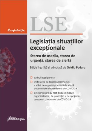 Legislatia situatiilor exceptionale – starea de asediu, starea de urgenta, starea de alerta. Actualizata la 25 mai 2020