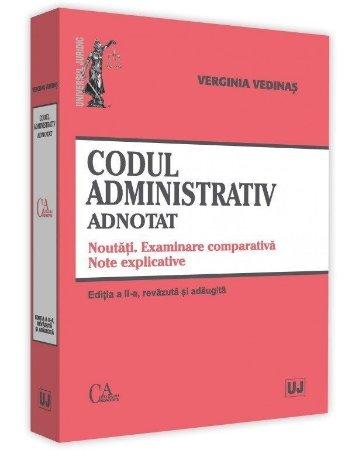 Codul administrativ adnotat. Noutati. Examinare comparativa. Note explicative. Editia a 2-a - Vedinas