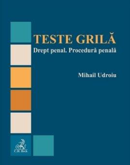 Teste grila. Drept penal. Procedura penala - Mihail Udroiu