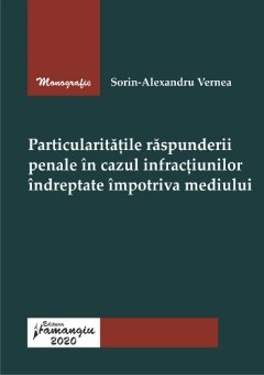 Particularitatile raspunderii penale in cazul infractiunilor indreptate impotriva mediului_Vernea