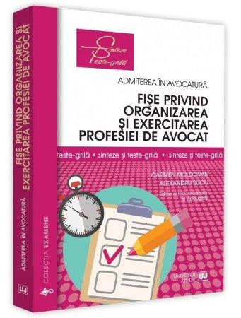 Fise privind organizarea si exercitarea profesiei de avocat. Sinteze si teste-grila. Editia a 2-a - Moldovan, Suciu