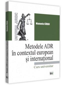 Metodele ADR in context european si international - Sirbu