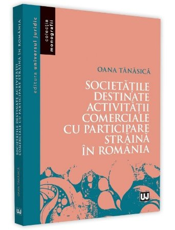 Societatile destinate activitatii comerciale cu participare straina in Romania - Tanasica