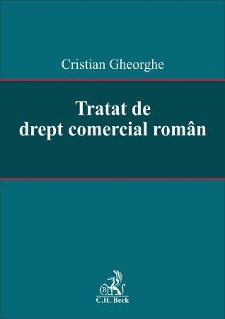 Tratat de drept comercial roman - Cristian Gheorghe