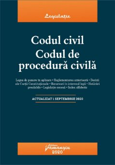 Codul civil. Codul de procedura civila. Actualizat la 1 septembrie 2020