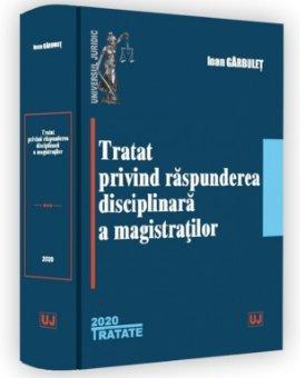 Tratat privind raspunderea disciplinara a magistratilor - Garbulet