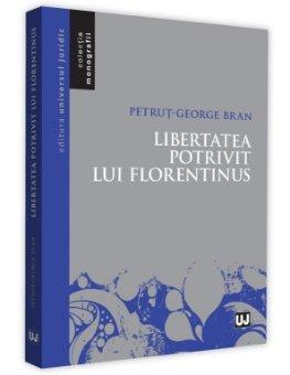 Libertatea potrivit lui Florentinus - Petrut-George Bran