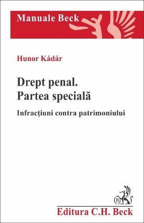 Drept penal. Partea speciala. Infractiuni contra patrimoniului - Hunor Kadar