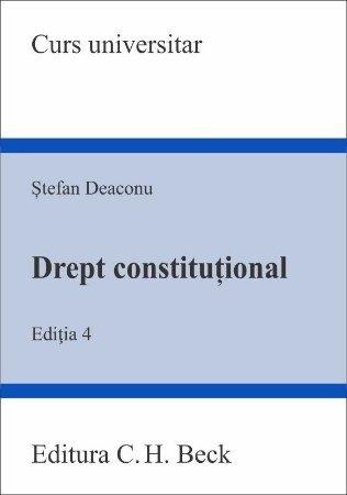Drept constitutional. Editia a 4-a - Deaconu