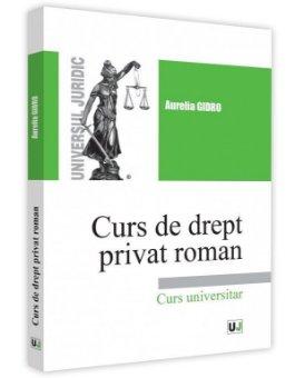 978-606-39-Drept privat roman. Curs universitar - Aurelia Gidro