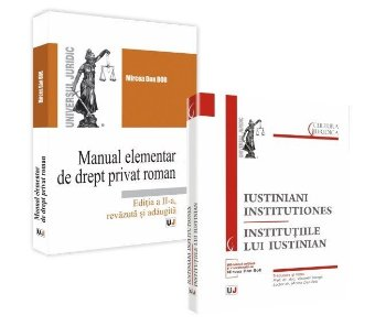 Pachet Manual elementar de drept privat roman si Iustiniani institutiones - Institutiile lui Iustinian