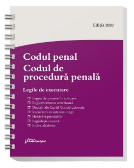 Codul penal. Codul de procedura penala. Legile de executare. Actualizat 1 octombrie 2020 - Spiralat