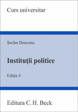 Institutii politice. Editia a 4-a - Stefan Deaconu