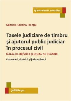 Taxele judiciare de timbru si ajutorul public judiciar in procesul civil_Frentiu
