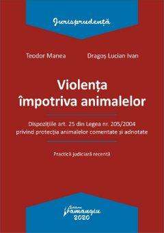 Violenta impotriva animalelor_Teodor Manea, Lucian Ivan