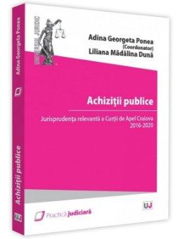 Achizitii publice. Jurisprudenta relevanta a Curtii de Apel Craiova 2016 - 2020