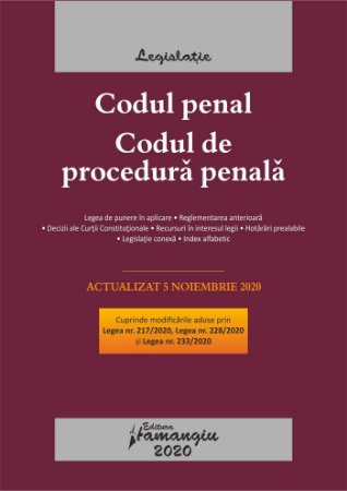 Codul penal. Codul de procedura penala. Legile de executare. Actualizat la 5 noiembrie 2020