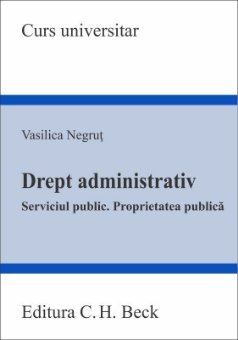 Drept administrativ. Serviciul public. Proprietatea publica - Vasilica Negrut