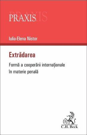 Extradarea. Forma a cooperarii internationale in materie penala - Iulia-Elena Nistor