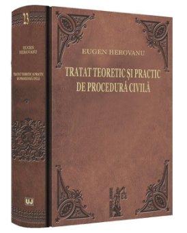 Tratat teoretic si practic de procedura civila - Eugen Herovanu