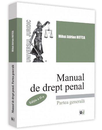 Manual de drept penal. Partea generala. Editia a 2-a - Mihai Adrian Hotca