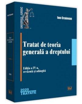 Tratat de teoria generala a dreptului. Editia a 4-a - Ion Craiovan