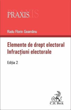 Elemente de drept electoral. Infractiuni electorale. Editia a 2-a - Geamanu