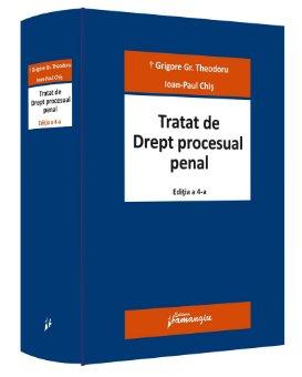 Tratat de Drept procesual penal. Editia a 4-a - Theodoru, Chis