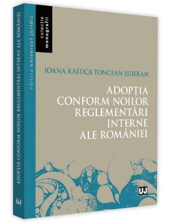 Adoptia conform noilor reglementari interne ale Romaniei - Tonceanu Luieran