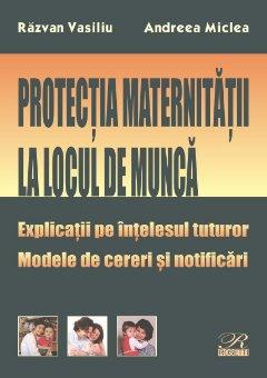 Protectia maternitatii la locul de munca - Vasiliu, Miclea