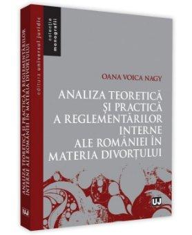 Analiza teoretica si practica a reglementarilor interne ale Romaniei in materia divortului - Nagy