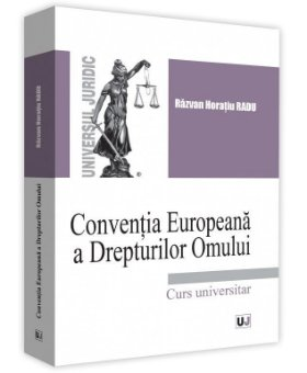 Conventia Europeana a Drepturilor Omului - Razvan Horatiu Radu
