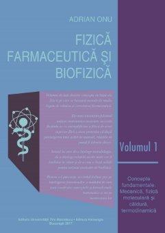 Fizica farmaceutica si biofizica. Vol. I