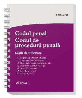 Codul penal. Codul de procedura penala. Legile de executare. Actualizat 8 ianuarie 2021 - Spiralat
