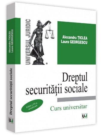 Dreptul securitatii sociale, editia a 9-a actualizata - Ticlea, Georgescu