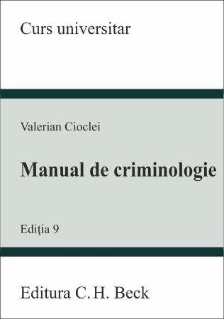Manual de criminologie. Editia a 9-a - Valerian Cioclei
