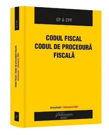 Codul fiscal. Codul de procedura fiscala. Actualizat 1 februarie 2021