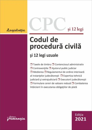 Codul de procedura civila si 12 legi uzuale. Actualizat la 1 februarie 2021