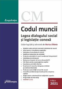 Codul muncii. Legea dialogului social si 14 legi uzuale. Actualizat la 1 februarie 2021