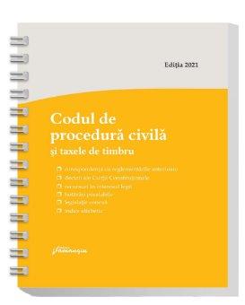 Codul de procedura civila si taxele de timbru. Actualizat la 16 februarie 2021  - spiralat