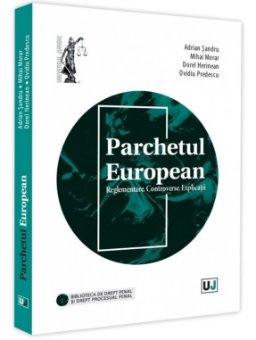 Parchetul European - Adrian Sandru, Mihai Morar, Dorel Herinean, Ovidiu Predescu