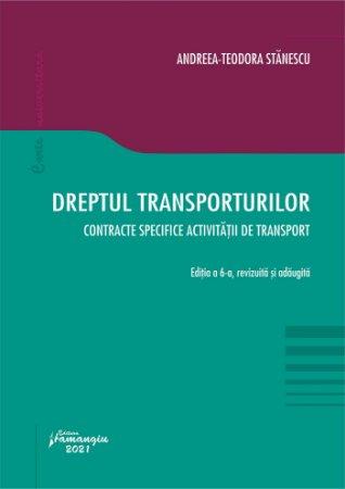 Dreptul transporturilor. Contracte specifice activitatii de transport. Editia a 6-a - Stanescu