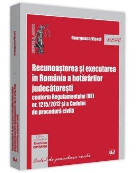 Recunoasterea si executarea in Romania a hotararilor judecatoresti -Georgeana Viorel