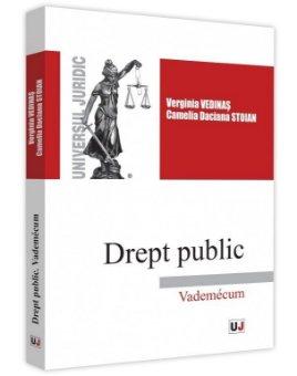 Drept public. Vademecum - Verginia Vedinas, Camelia Daciana Stoian
