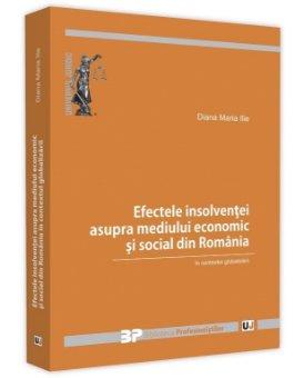 Efectele insolventei asupra mediului economic si social din Romania in contextul globalizarii - Diana Maria Ilie