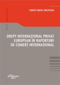 Drept international privat european in raporturi de comert international_Ungureanu.jpg