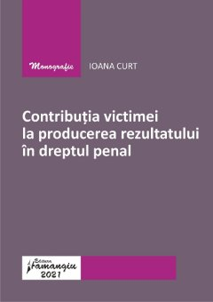 Contributia victimei la producerea rezultatului in dreptul penal-Ioana Curt.jpg