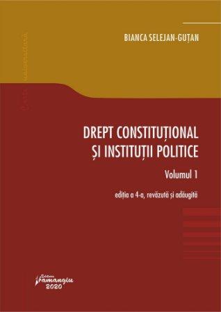 Drept constitutional si institutii politice. Vol 1 Editia a 4-a - Selejan-Gutan