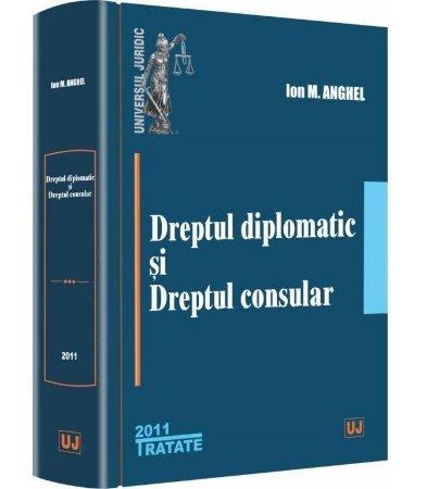 Dreptul diplomatic si dreptul consular_Anghel