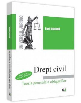 Drept civil. Teoria generala a obligatiilor. Editia a 3-a _Bazil Oglinda